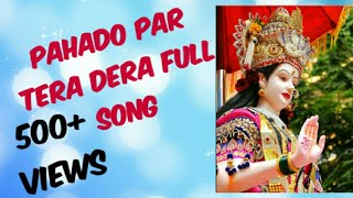 Pahado par tera dera full song