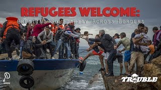 Trouble #3: Refugees Welcome