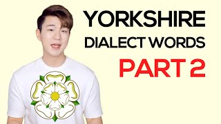 YORKSHIRE Dialect Words PART 2 / How to Speak YORKSHIRE