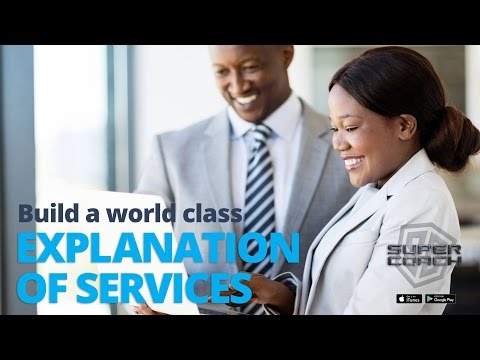 """Build a World Class Explanation of Services"" 