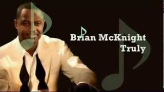 BRIAN McKNIGHT version of TRULY by LIONEL RICHIE (Lyrics)