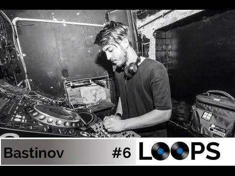 Bastinov - Loops Podcast #6