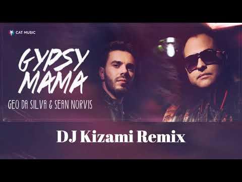 Geo Da Silva & Sean Norvis - Gypsy Mama ( Dj Kizami remix )