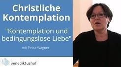 """""""Kontemplation und Bedingungslose Liebe"""" von Petra Wagner"""