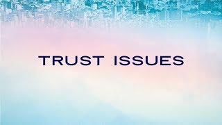 """Trust Issues"" // Trust Fall - Week One 