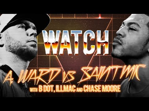 WATCH: A. WARD vs SAINT MIC with B DOT, ILLMAC, and CHASE MO