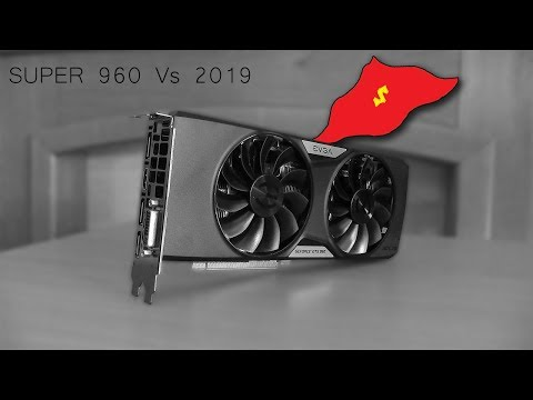 Is The SuperSuperClocked 4GB GTX 960 Still Super Enough In 2019?