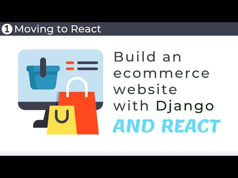 Build an ecommerce website with Django and React // Part 1 - Moving to React thumbnail