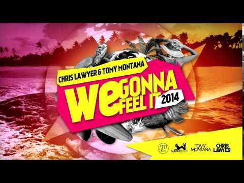 Chris Lawyer & Thomy aka Tomy Montana - We Gonna Feel It 2014 (Tomy Montana & Zsak Radio Edit)