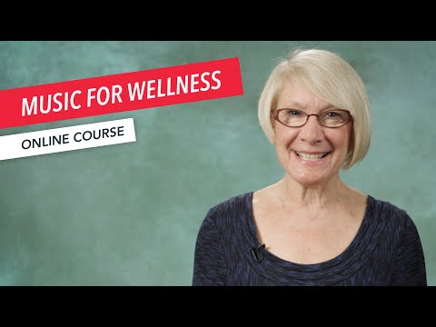 Music for Wellness | Course Overview | Music Therapy | Suzanne Hanser | Berklee Online