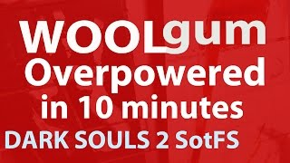 DARK SOULS 2: Overpowered in ten minutes - Scholar of the First Sin test (OP in 10 minutes)