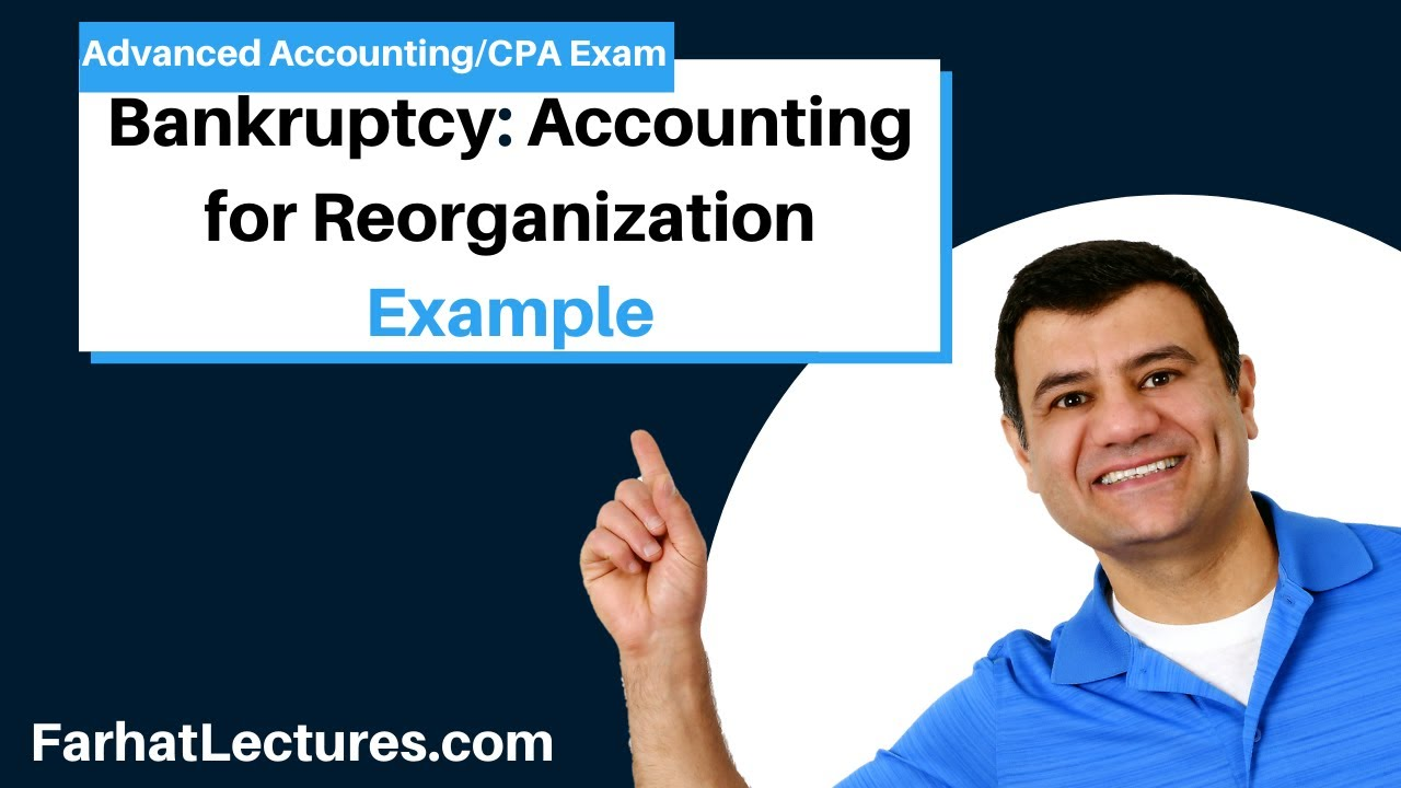 chapter 11 Bankruptcy | Accounting for Reorganization | Advanced Accounting  |CPA Exam GFAR
