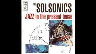 """Blood Brother""  Solsonics - Jazz in the Present Tense"
