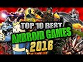 Top 10 Best HD Android Games 2016 (HIGH GRAPHICS)