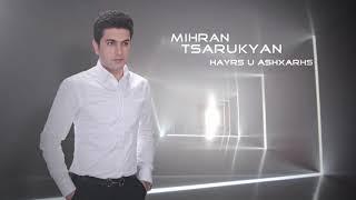 Mihran Tsarukyan - Hayrs u ashxarhs // New Song //