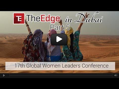 EP5: The Edge in Dubai -17th Global Women Leaders Conference