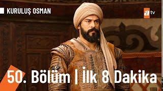 Kuruluş Osman 50. Bölüm İlk 8 dakika