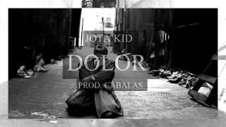 Jota Kid - Dolor (Prod. Cabalas)