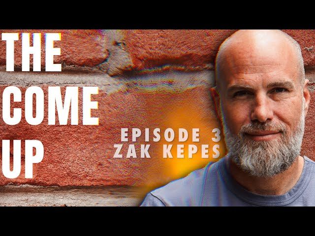 The Come Up with Andy Griffin || EP3 : Zak Kepes