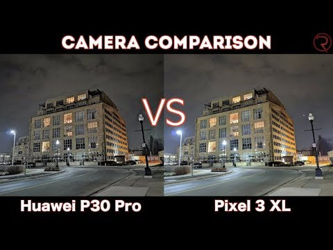 Huawei P30 Pro VS Pixel 3 XL - Camera Comparison!