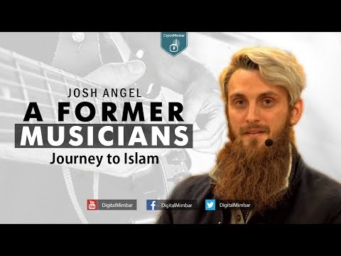 Josh Angel A Former Musicians Journey to Islam