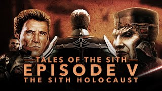 Tales of the Sith: Episode V - The Sith Holocaust