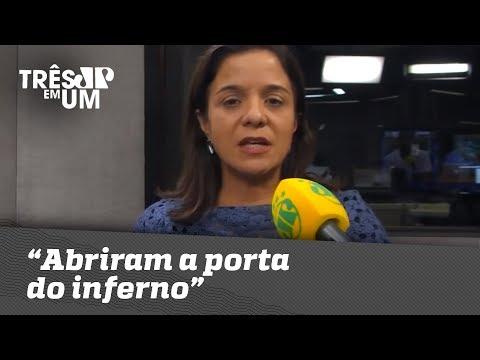 """Vera Magalhães: """"Abriram a porta do inferno"""""""