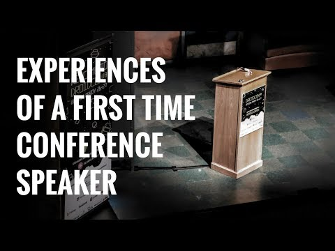 Experiences from a first time conference speaker