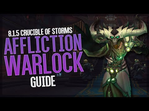 8.1.5 Affliction Warlock Guide - Best DPS class in Crucible of Storms!