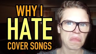 I HATE COVER SONGS (Song + Vlog)