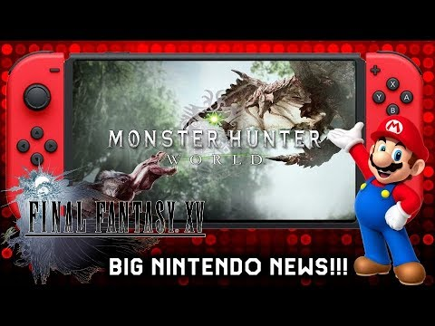 Massive Nintendo News: Monster Hunter World Switch Port & Final Fantasy 15 Royal Edition Switch