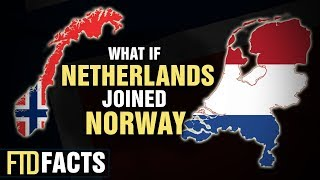 What If The NETHERLANDS and NORWAY Became One Country?