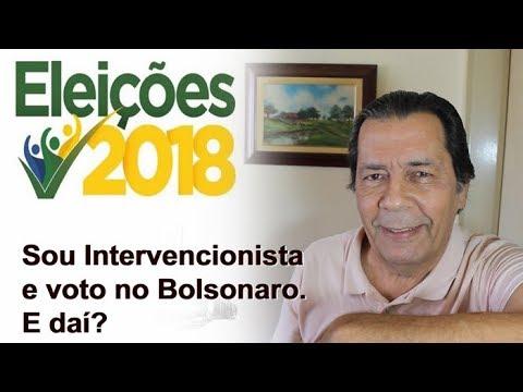 Sou Intervencionista e voto no Bolsonaro. E daí?