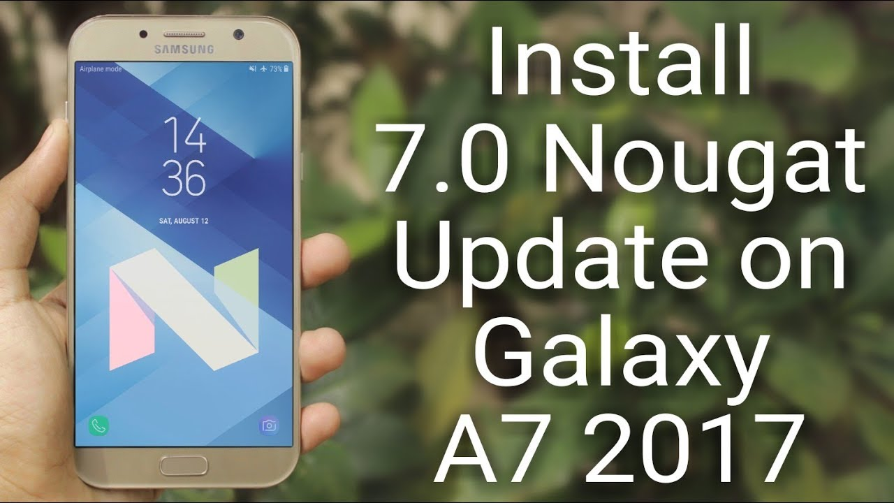 Install Android 7 0 Nougat Update on Galaxy A7 2017