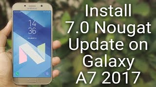 Install Android 7.0 Nougat Update on Galaxy A7 2017