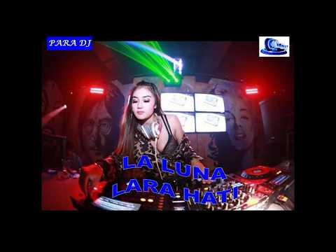 PARA DJ || LA LUNA (Lara Hati) & EREN (Takkan Pisah)