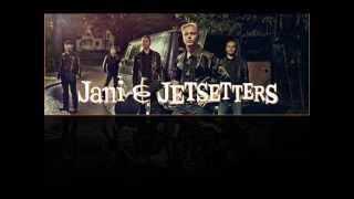 Jani & Jetsetters. -  muistatko kun