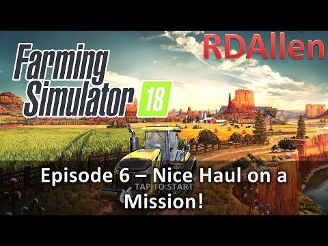 Farming Simulator 18 E6 - Nice Haul From a Mission