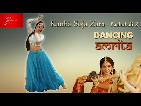 Kanha Soja Zara | Baahubali 2 The Conclusion | Anushka Shetty | Cover Dance ft. Amrita Joshi
