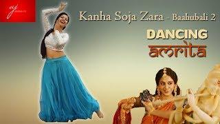 Kanha Soja Zara | Baahubali 2 The Conclusion | Anushka Shetty | Cover Dance ft. Dancing Amrita