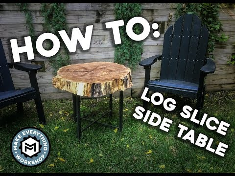 How To: Log Slice Side Table