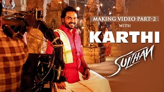 Karthi | Sulthan | Making Video Part-2