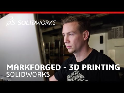 Markforged - 3D Printing - Video Case Study - SOLIDWORKS