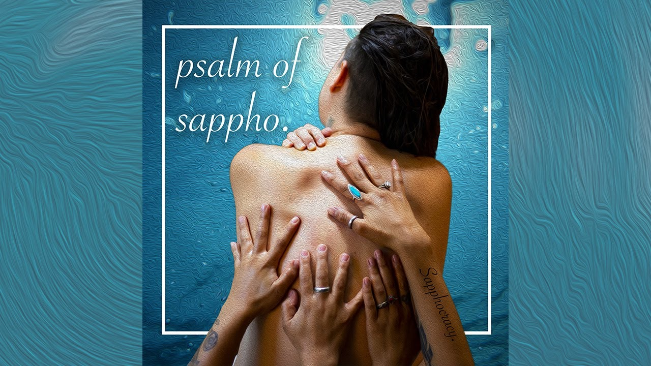 Psalm of Sappho (Official Video)