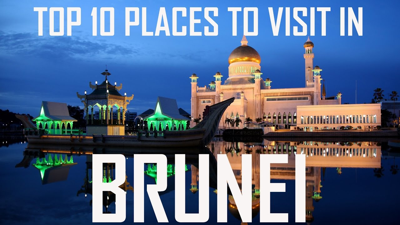 Top 10 places to visit in brunei brunei tourist for Top ten best vacation spots