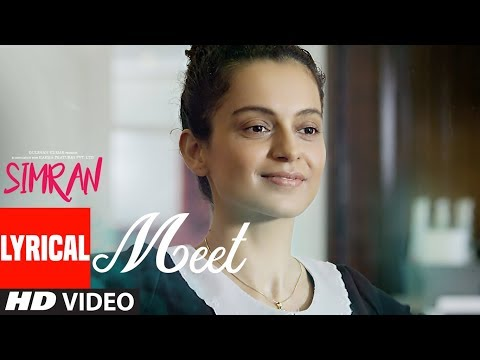 Meet Lyrical Video Song | Simran | Arijit...
