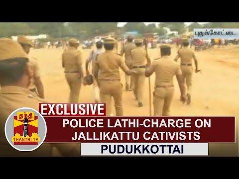 EXCLUSIVE | Police Lathi-charge on Jallikattu Activists at Pudukkottai | Thanthi TV