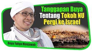 Tanggapan Buya Tentang Tokoh NU Pergi ke Israel - Buya Yahya Menjawab