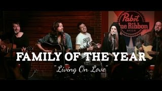 "Family of the Year - ""Living On Love"" (PBR Sessions Live @ The Do317 Lounge)"
