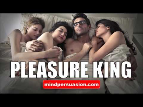 ADULTS ONLY! Pleasure King - how to make women orgasm - Subliminal Affirmations